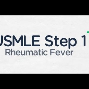 USMLE Step 1: Rheumatic Fever