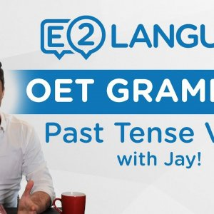 OET Writing: Grammar | USING PAST TENSE VERBS with Jay!